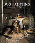 Dog Painting, A History of The Dog in Art