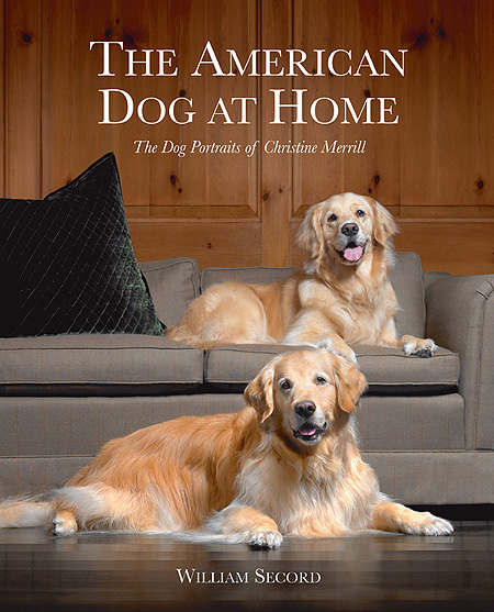 The American Dog at Home <br>The Dog Paintings of Christine Merrill